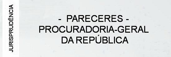 000-pareceres-procuradoria-geral-da-republica