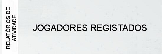 000-relatorios-de-atividade-jogadores-registados