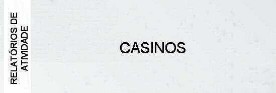 000-relatorios-de-atividade-casinos