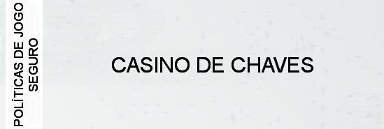 politicas-de-jogo-seguro-casino-de-chaves
