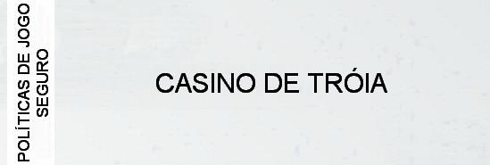 politicas-de-jogo-seguro-casino-de-troia
